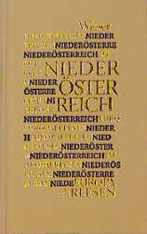 Europa Erlesen Niederösterreich von Twaroch,  Johannes