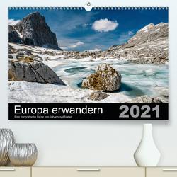 Europa erwandernAT-Version (Premium, hochwertiger DIN A2 Wandkalender 2021, Kunstdruck in Hochglanz) von Aßlaber,  Johannes