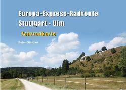 Europa-Express-Radroute Stuttgart – Ulm von Günther,  Peter