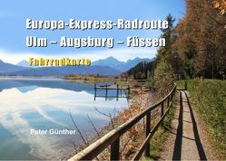 Europa-Express-Radroute Ulm-Augsburg-Füssen von Günther,  Peter
