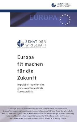 Europa fit machen für die Zukunft von Senat der Wirtschaft,  Stiftung