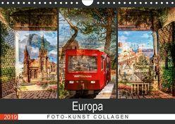 Europa Foto-Kunst Collagen (Wandkalender 2019 DIN A4 quer)
