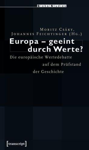 Europa – geeint durch Werte? von Csáky,  Moritz, Feichtinger,  Johannes