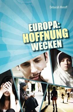 Europa: Hoffnung wecken von Meroff,  Deborah