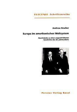 Europa im amerikanischen Weltsystem von Bracher,  Andreas