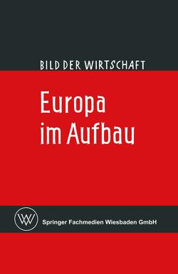 Europa im Aufbau von Broicher,  Claus