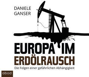 Europa im Erdölrausch von Böker,  Markus, Ganser,  Daniele