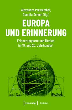 Europa und Erinnerung von Przyrembel,  Alexandra, Scheel,  Claudia