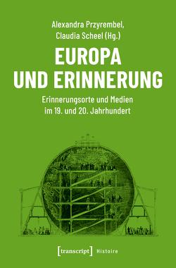 Europa im kollektiven Gedächtnis von Przyrembel,  Alexandra, Scheel,  Claudia