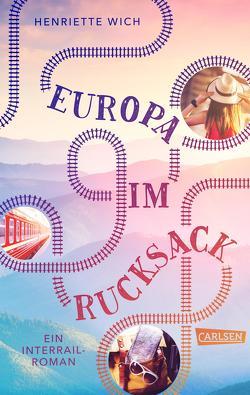 Europa im Rucksack – Ein Interrail-Roman von Wich,  Henriette