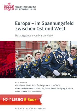Europa – im Spannungsfeld zwischen Ost und West (E-Book) von Meyer,  Martin, Schweizerisches Institut für Auslandforschung