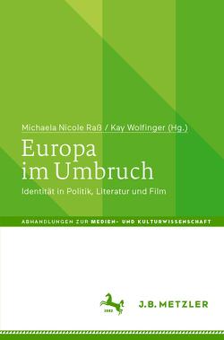 Europa im Umbruch von Raß,  Michaela Nicole, Wolfinger,  Kay