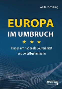 Europa im Umbruch von Schilling,  Walter