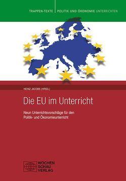 Europa im Unterricht von Arnold,  Wolfgang, Dickfoss,  Claudia, Jacobs,  Heinz, Kowitz,  Rolf, Schultes,  Michael