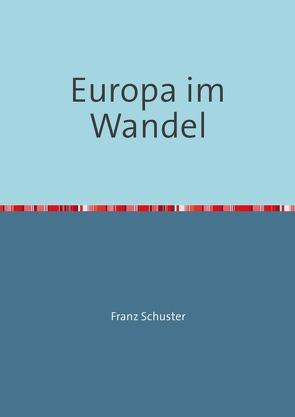 Europa im Wandel von Schuster,  Franz