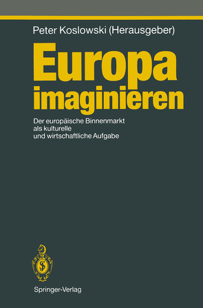 Europa imaginieren von Koslowski,  Peter