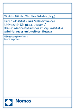 Europa-Institut Klaus Mehnert an der Universität Klaipeda, Litauen / Klauso Mehnerto Europos studiju institutas prie Klaipedos universiteto, Lietuva von Böttcher,  Winfried, Kupriené,  Laima, Welscher,  Christian