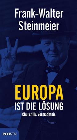 Europa ist die Lösung von Steinmeier,  Frank-Walter