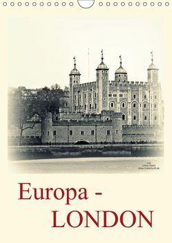 Europa – LONDON (Wandkalender 2019 DIN A4 hoch) von Adam,  Ulrike