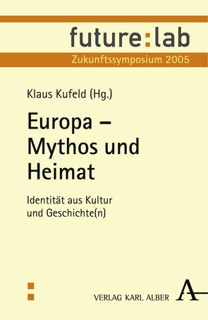 Europa – Mythos und Heimat von Kufeld,  Klaus