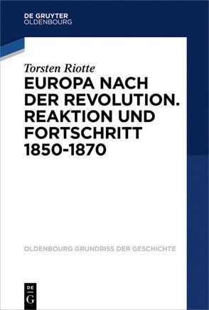 Europa nach der Revolution. Reaktion und Fortschritt 1850-1870 von Riotte,  Torsten