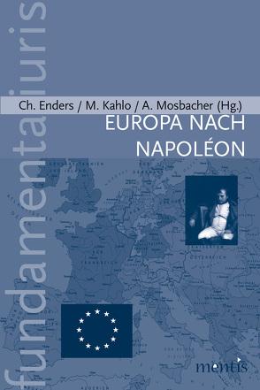 Europa nach Napoléon von Enders,  Christoph, Kahlo,  Michael, Mosbacher,  Andreas