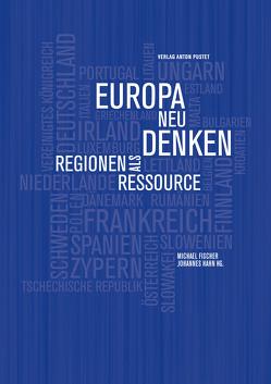 Europa neu denken von Fischer,  Michael, Hahn,  Johannes
