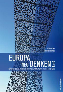 Europa neu denken Band 5 von Fischer,  Ilse, Hahn,  Johannes