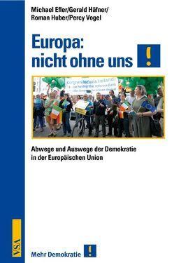 Europa: nicht ohne uns! von Efler,  Michael, Häfner,  Gerald, Roman,  Huber, Vogel,  Percy