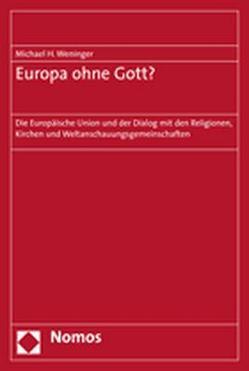 Europa ohne Gott? von Weninger,  Michael H.