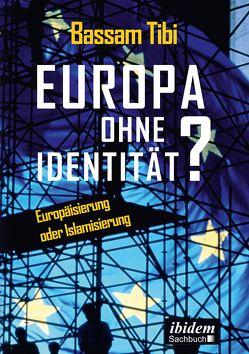 Europa ohne Identität? von Tibi,  Bassam