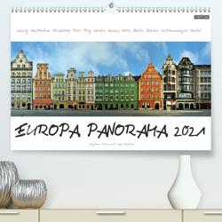 Europa Panorama 2021 (Premium, hochwertiger DIN A2 Wandkalender 2021, Kunstdruck in Hochglanz) von Rom,  Jörg
