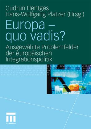 Europa – quo vadis? von Hentges,  Gudrun, Platzer,  Hans-Wolfgang