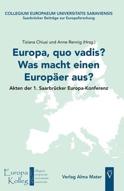 Europa, quo vadis? Was macht einen Europäer aus? von Chiusi,  Tiziana, Rennig,  Anne