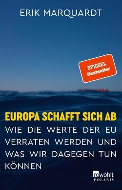 Europa schafft sich ab von Marquardt,  Erik