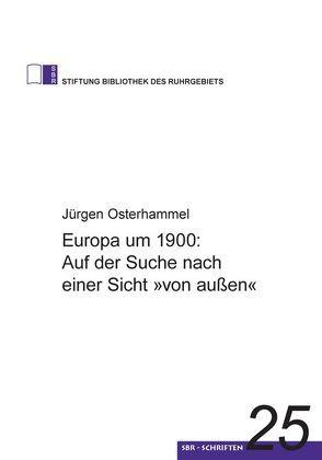 """Europa um 1900: Auf der Suche nach einer Sicht """"von außen"""" von Osterhammel,  Jürgen"""
