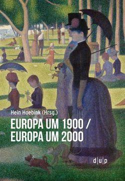 Europa um 1900/Europa um 2000 von Hoebink,  Hein