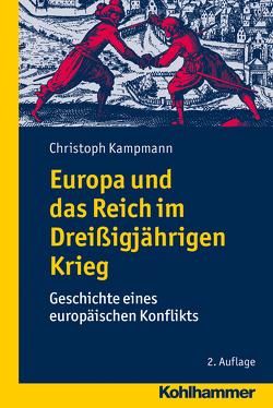 Europa und das Reich im Dreißigjährigen Krieg von Kampmann,  Christoph