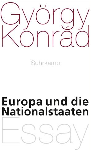 Europa und die Nationalstaaten von Konrád,  György, Paetzke,  Hans-Henning