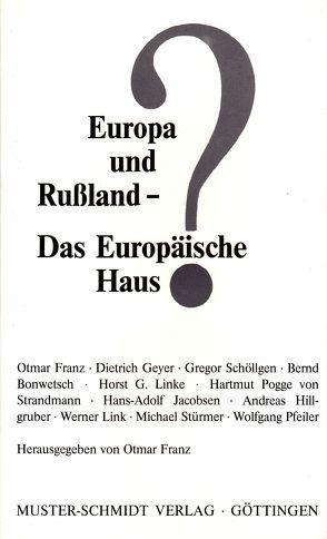 Europa und Russland – Das Europäische Haus? von Franz,  Otmar, Geyer,  D, Schöllgen,  G
