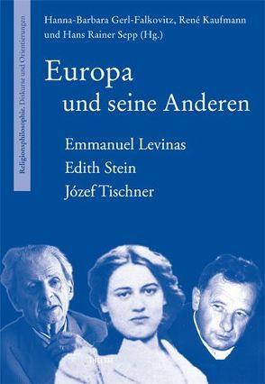 Europa und seine Anderen von Gerl-Falkovitz,  Hanna B, Kaufmann,  René, Sepp,  Hans R