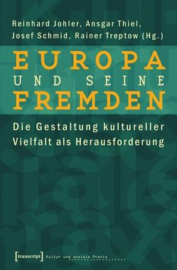 Europa und seine Fremden von Johler,  Reinhard, Schmid,  Josef, Seiberth,  Klaus, Thiel,  Ansgar, Treptow,  Rainer