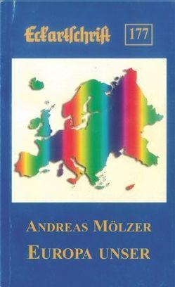 Europa unser von Mölzer,  Andreas