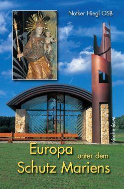Europa unter dem Schutz Mariens von Hiegl,  Notker