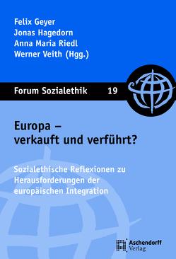 Europa – verkauft und verführt? von Geyer,  Felix, Jonas,  Hagedorn, Riedl,  Anna Maria, Veith,  Werner