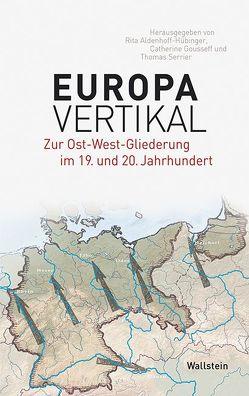 Europa vertikal von Aldenhoff-Hübinger,  Rita, Gousseff,  Catherine, Serrier,  Thomas