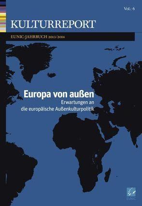 Europa von Aussen von Kuturreport - EUNIC-Jahrbuch 2013/14,  Kuturreport