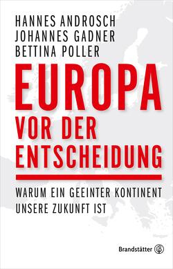 Europa vor der Entscheidung von Androsch,  Hannes, Gadner,  Johannes, Poller,  Bettina