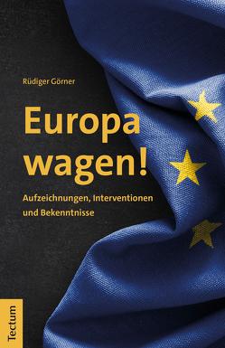 Europa wagen! von Görner,  Rüdiger