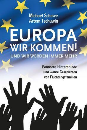 Europa, wir kommen! Und wir werden immer mehr. von Schewe,  Michael, Tschuwin,  Artem
